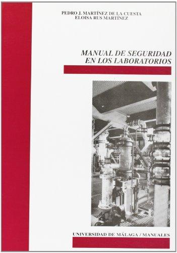 Manual de seguridad en los laboratorios (Manuales) por Pedro José Martínez de la Cuesta