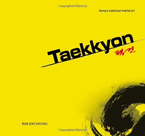 Taekkyon: Korea's Traditional Martial Art por Kim Joo Hyung