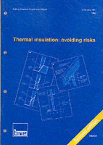 Thermal Insulation: Avoiding Risks - A Good Practice Guide to Supporting Building Regulations Requirements por Building Research Establishment