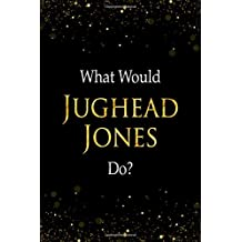 What Would Jughead Jones Do?: Subtitle:Jughead Jones Designer Notebook