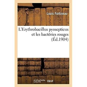 L'Erythrobacillus pyosepticus et les bactéries rouges