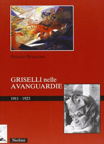 Griselli nelle avanguardie 1911-1923