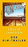 Der Gin-Trailer von Leslie Jamison