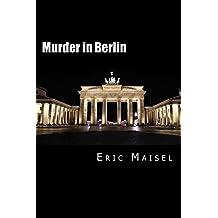 Murder in Berlin: A Novel