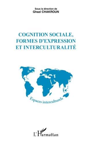 Cognition sociale, formes d'expression et interculturalité