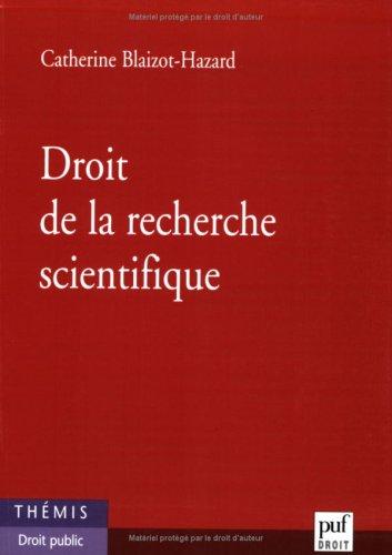 Droit de la recherche scientifique par Catherine Blaizot-Hazard
