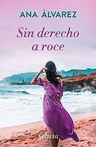 Sin derecho a roce par Ana Alvarez