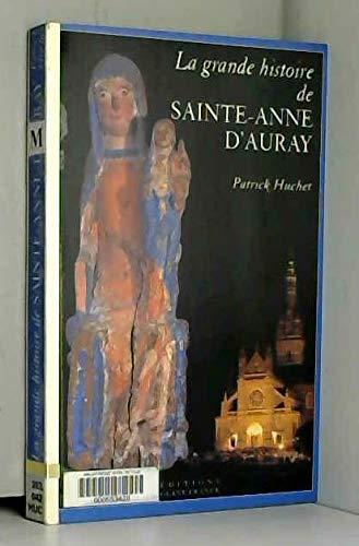 La grande histoire de Sainte-Anne d'Auray par Patrick Huchet