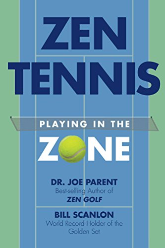 ZEN TENNIS: Playing in the Zone (English Edition) por Dr. Joseph Parent
