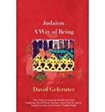 [ Judaism: A Way of Being [ JUDAISM: A WAY OF BEING BY Gelernter, David Hillel ( Author ) Apr-15-2011[ JUDAISM: A WAY OF BEING [ JUDAISM: A WAY OF BEING BY GELERNTER, DAVID HILLEL ( AUTHOR ) APR-15-2011 ] By Gelernter, David Hillel ( Author )Apr-15-2011 Hardcover