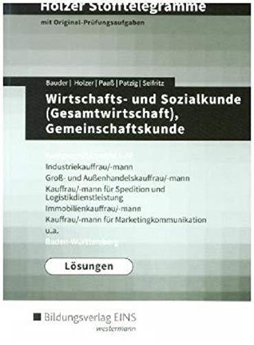 Holzer Stofftelegramme Baden-Württemberg / Wirtschafts- und Sozialkunde (Gesamtwirtschaft), Gemeinschaftskunde, Deutsch: Holzer Stofftelegramme ... I-IV Lösungen Baden-Württemberg
