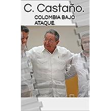 Colombia bajo Ataque.