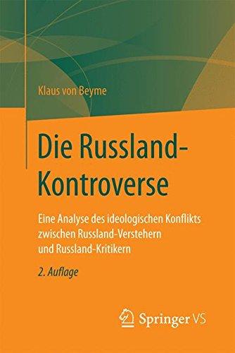 Die Russland-Kontroverse: Eine Analyse des ideologischen Konflikts zwischen Russland-Verstehern und Russland-Kritikern