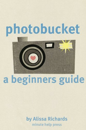 A Beginners Guide to Photobucket (English Edition) (Photobucket)