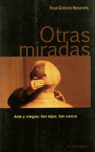 Otras miradas: Arte y ciegos: tan lejos, tan cerca (Horizontes-Testimonios)