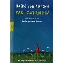 Karl Zwerglein: Eine Geschichte für Zauberinnen und Zauberer
