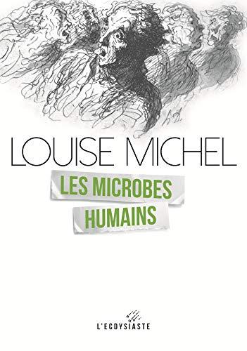 Les microbes humains (ECDYSIASTE t. 4) par Louise Michel