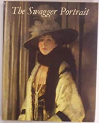 The Swagger Portrait: Grand Manner Portraiture in Britain from Van Dyck to Augustus John, 1630-1930 by Andrew Wilton (1992-10-04)
