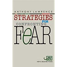 [Strategies for Confronting Fear: New and Selected Poems] (By: Anthony Lawrence) [published: May, 2006]