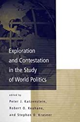 [(Exploration and Contestation in the Study of World Politics : A Special Issue of International Organization)] [Edited by Peter J. Katzenstein ] published on (July, 1999)