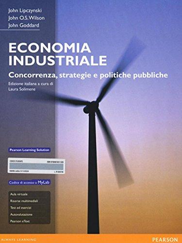Economia industriale. Concorrenza, strategie e politiche pubbliche. Con aggiornamento online