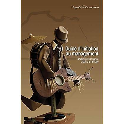 Guide d'initiation au management artistique en musique urbaine en Afrique: Manuel didactique
