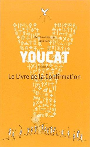 Youcat : Le livre de la confirmation par Bernhard Meuser