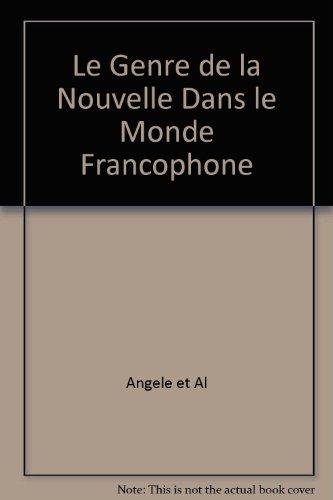 Le genre de la nouvelle dans le monde francophone au tournant du XXIe siècle