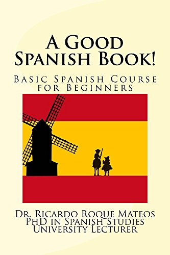 A Good Spanish Book!: Basic Spanish Course for Beginners (English Edition)