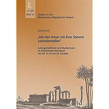 """""""Die den Amun mit ihrer Stimme zufriedenstellen"""" - Gottesgemahlinnen und Musikerinnen im Thebanischen Amunstaat von der 22. bis zur 26. Dynastie, SRaT ... zu den Ritualszenen altägyptischer Tempel)"""