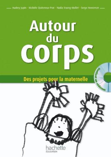 Autour du corps / Audrey Jupin, Michèle Quiévreux-Prat, Nadia Vuong-Mollet... [et al.] ; coordonné par Serge Herreman.- Paris : Hachette éducation , DL 2010, cop. 2010
