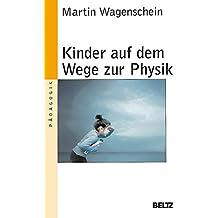 Kinder auf dem Wege zur Physik (Beltz Taschenbuch / Pädagogik)