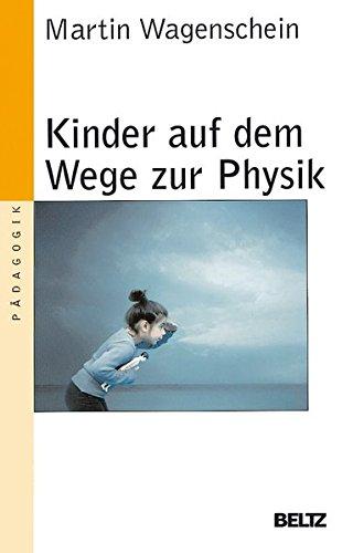 Kinder auf dem Wege zur Physik (Pädagogik)