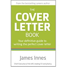 [The Cover Letter Book: Your Definitive Guide to Writing the Perfect Cover Letter] [by: James Innes]