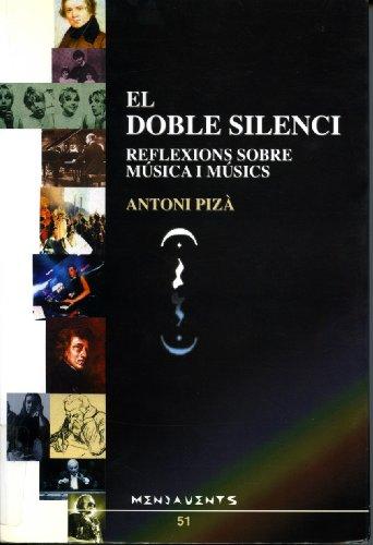 El doble silenci : reflexions sobre música i músics (Menjavents, Band 51)