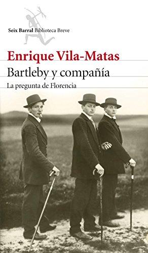 Bartleby y compañía: La pregunta de Florencia por Enrique Vila-Matas
