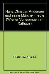 Hans Christian Andersen und seine Märchen heute (Wiener Vorlesungen im Rathaus)
