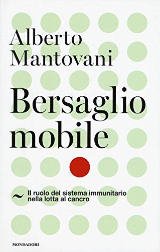 scaricare ebook gratis Bersaglio mobile. Il ruolo del sistema immunitario nella lotta al cancro PDF Epub