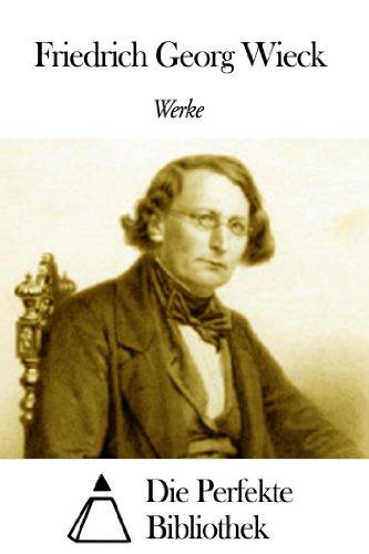 Werke von Friedrich Georg Wieck