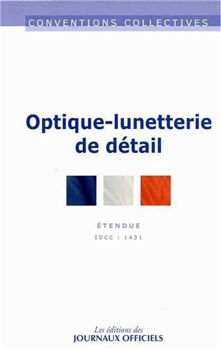 Optique-lunetterie de détail - Convention collective - 12ème édition - Brochure 3084 - IDCC : 1431
