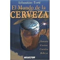Mundo de la cerveza, El: Historia, cocina, c¨®cteles y belleza, (Spanish Edition) by Verti, Sebastian (2002) Paperback