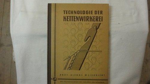 Die Technologie Der Kettenwirkerei. Hilfs-und Nachschlagewerk Für Wirker in Schule Und Betrieb.