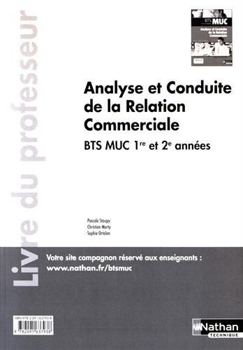 Analyse et conduite de la relation commerciale BTS MUC 1re et 2e année : Livre du professeur