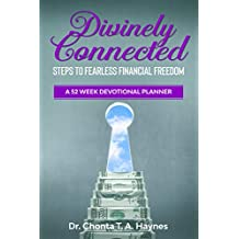 Divinely Connected: Steps to Fearless Financial Freedom (English Edition)
