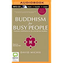 Buddhism for Busy People by David Michie (2014-09-16)
