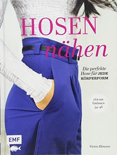 rfekte Hose für jede Körperform - Alle Modelle in den Größen 34-46 - Mit 4 Schnittmusterbogen ()
