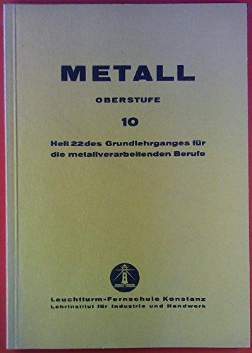 Metall 10. Oberstufe. Heft 22 des Grundlehrganges für die metallverarbeitenden Berufe. Transportmittel; Förderbänder; etc.