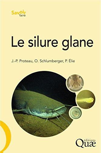 Le silure glane: Biologie, écologie, élevage (Savoir faire) par Jean-Pierre Proteau