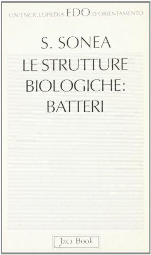 Le strutture biologiche: batteri (Edo. Un'enciclopedia di Orientamento) por Sorin Sonea