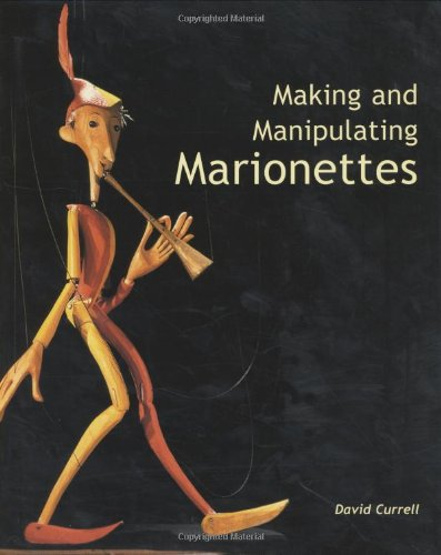 Making and Manipulating Marionettes por David Currell